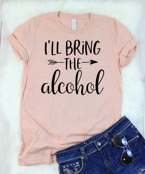 I'll Bring the Alcohol T-Shirt