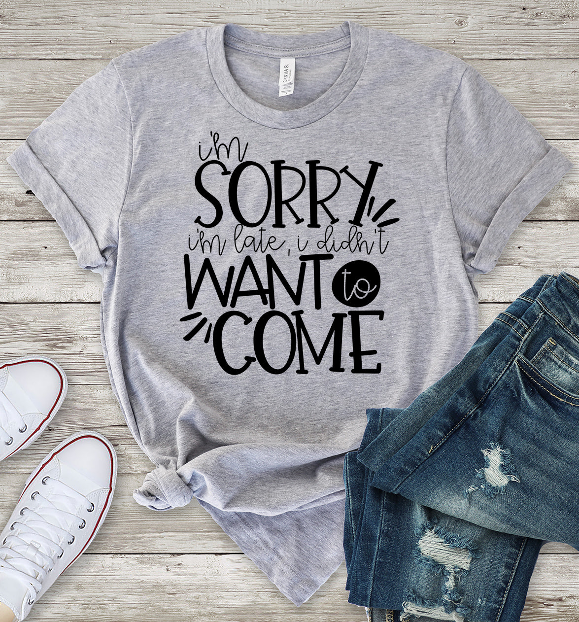 I'm Sorry I'm Late I Didn't Want to Come T-Shirt