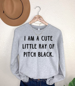 I am a Cute Little Ray of Pitch Black Light Grey Fleece Sweatshirt