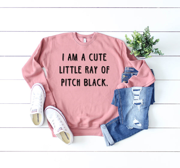 I am a Cute Little Ray of Pitch Black Mauve Fleece Sweatshirt