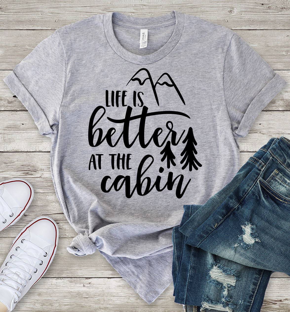 Life is Better at the Cabin T-Shirt