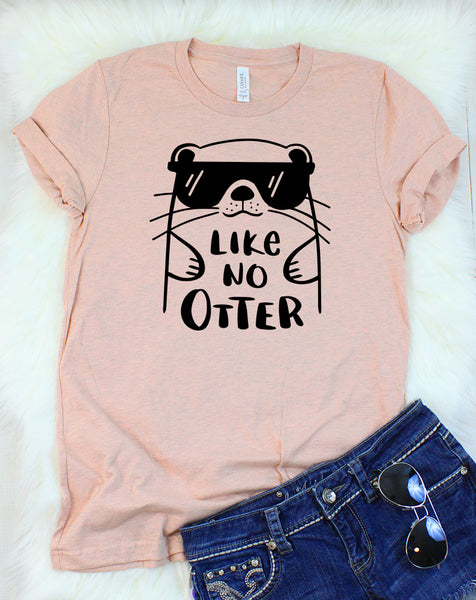 Like No Otter T-Shirt