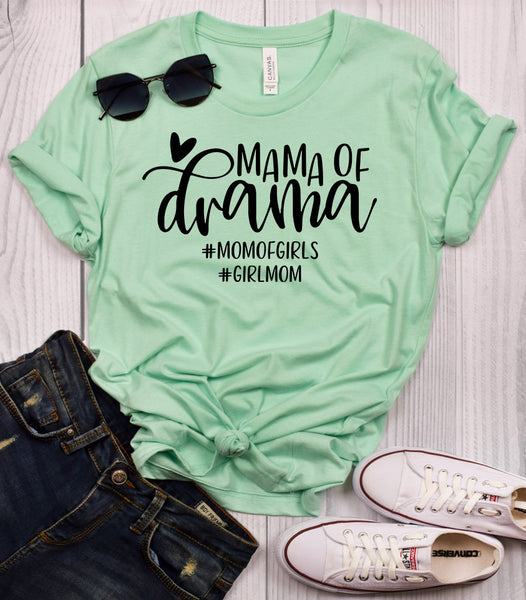 Mama of Drama - Mom of Girls T-Shirt