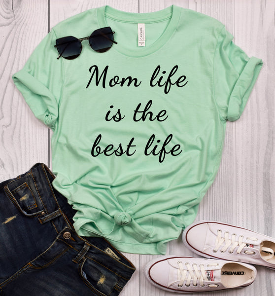 Mom Life is the Best Life T-Shirt