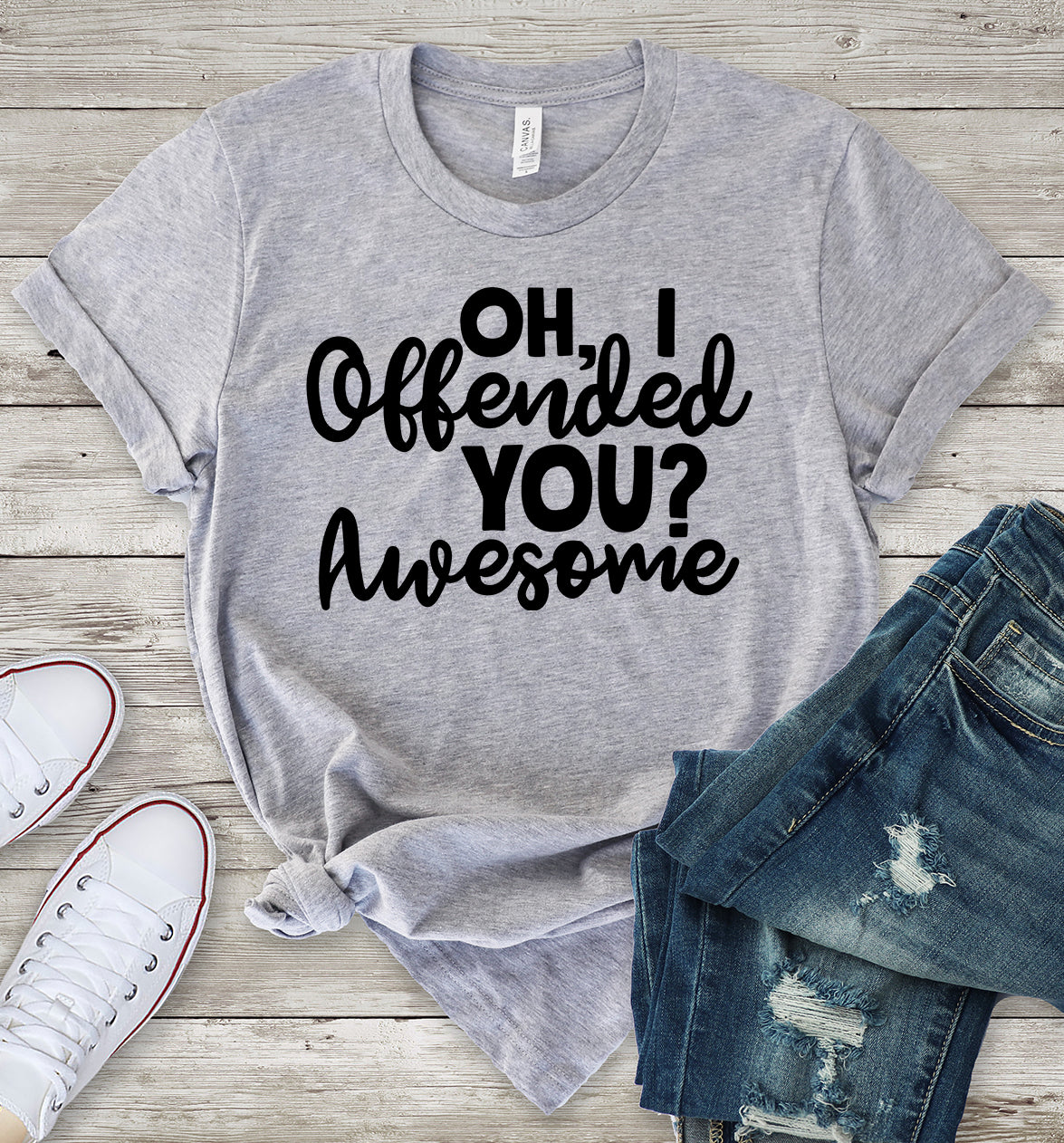 Oh, I Offended You? Awesome Light Grey T-Shirt