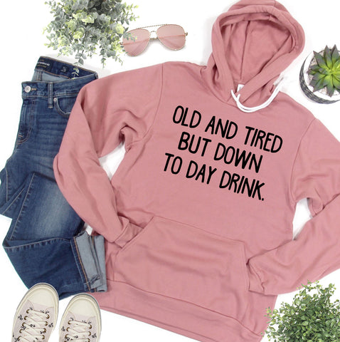 Old and Tired But Down to Day Drink Mauve Fleece Hoodie