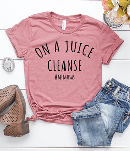 On a Juice Cleanse T-Shirt