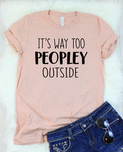 It's Way Too Peopley T-Shirt