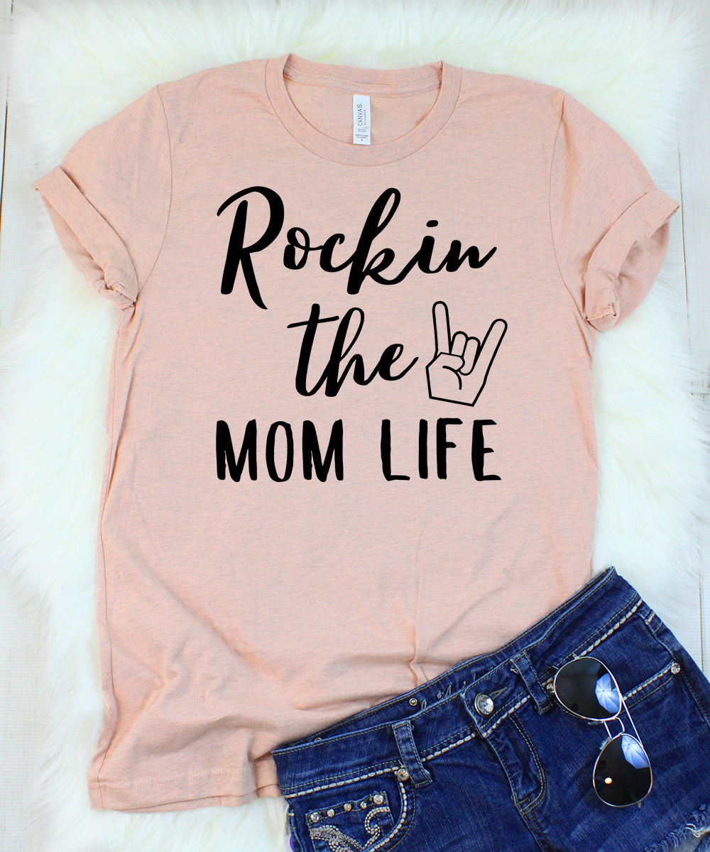 Rockin the Mom Life T-Shirt