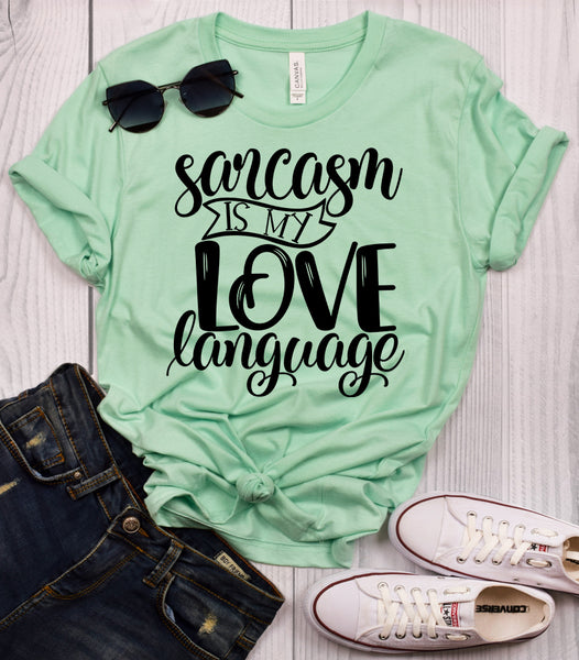 Sarcasm is my Love Language T-Shirt