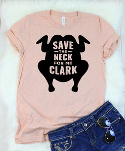 Save the Neck for me Clark - Christmas Vacation T-Shirt