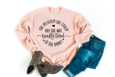 She Believed She Could But She Was Really Tired So She Didn't Peach Fleece Sweatshirt