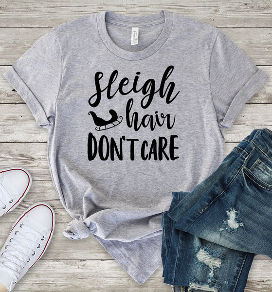 Sleigh Hair Don't Care T-Shirt