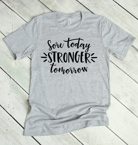 Sore Today Stronger Tomorrow T-Shirt
