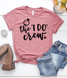 The I Do Crew T-Shirt