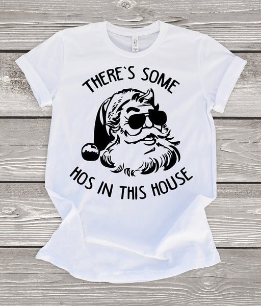 There's Some HOS in This House Shirt