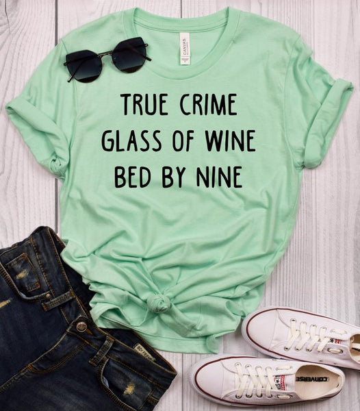 True Crime Glass of Wine Bed by Nine T-Shirt