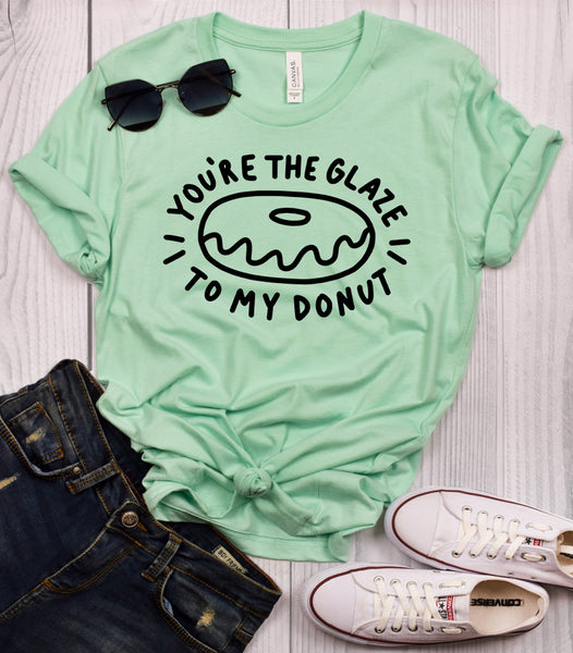 You're the Glaze to my Donut T-Shirt
