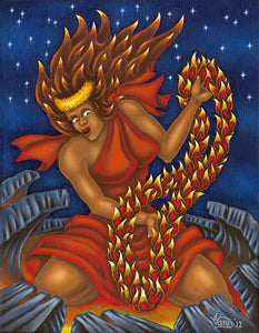 157 Pele and her Lei of Fire of Fire by Hawaii Artist Dietrich Varez