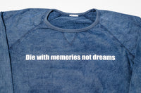Die With Memories Not Dreams