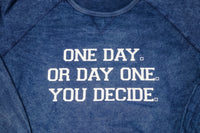 One Day. Or Day One. You Decide.