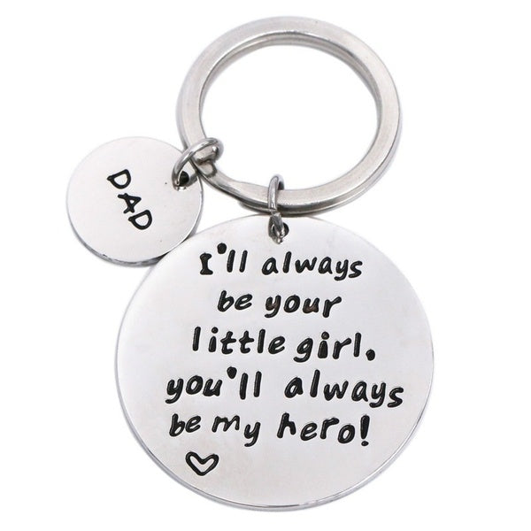 Father's Day Keychain - I'll Always Be Your Little Girl.You Will Always Be My Hero Keychain, Stainless Steel