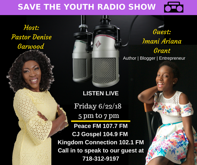 SAVE THE YOUTH OUTREACH RADIO SHOW! Live with Imani Ariana Grant  & Pastor Denise Garwood