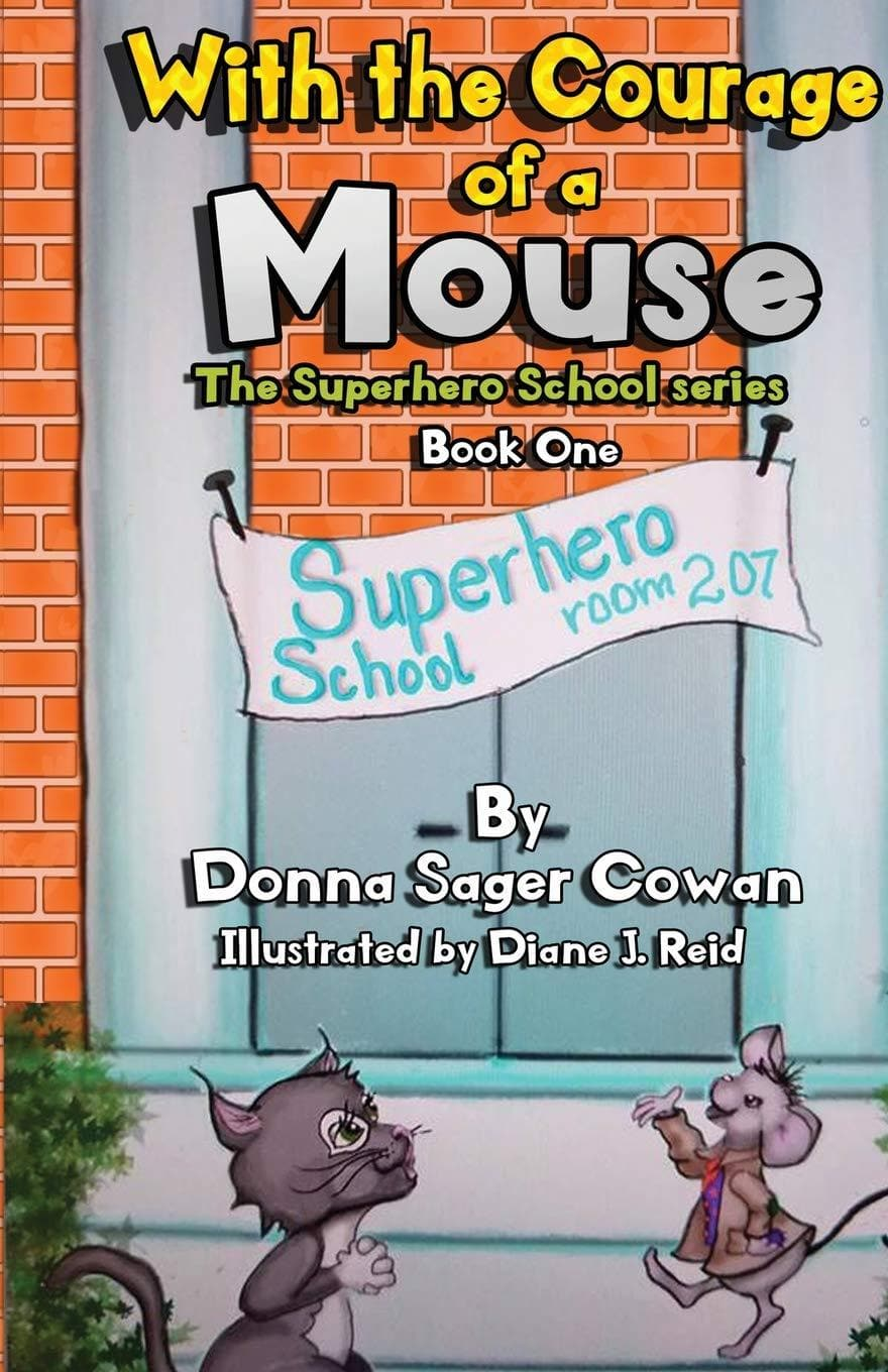 With the Courage of a Mouse by Donna Sager Cowan