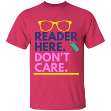 Load image into Gallery viewer, Reader Here. Don't Care T-shirt