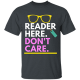 Reader Here Don't Care T-shirt