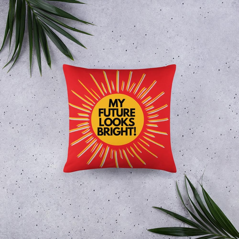 My Future Looks Bright Basic Throw Pillow