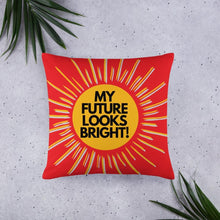 Load image into Gallery viewer, My Future Looks Bright Basic Throw Pillow