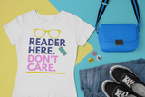 Reader Here. Don't Care T-shirt