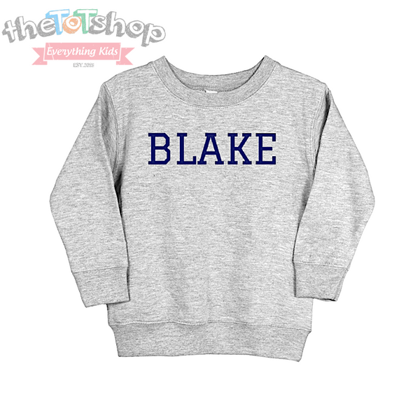 """The Blake"" Custom Name Toddler Sweatshirt"