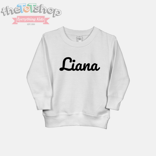 """The Liana"" Custom Name Tot Sweatshirt"