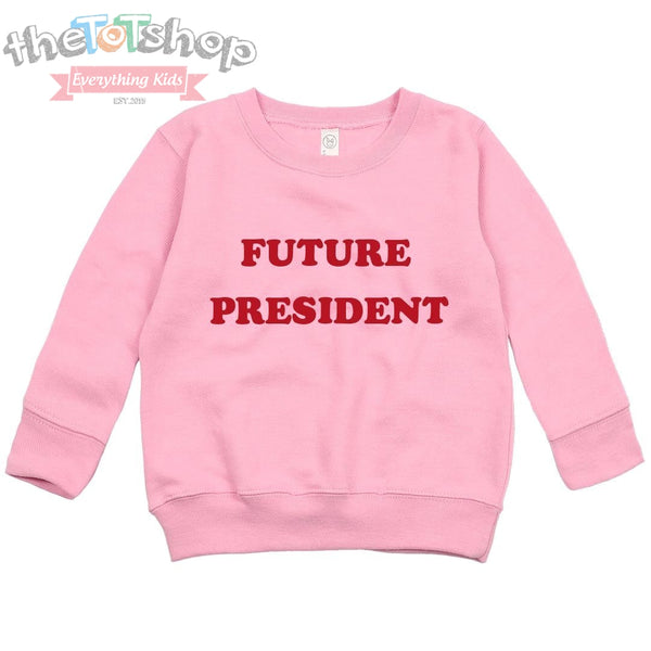 """Future President"" Pink/Red Custom Sweatshirt"