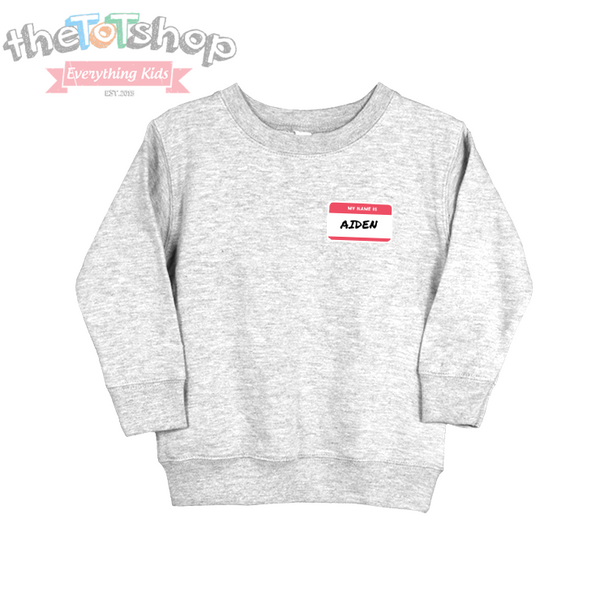 """Name Tag"" Custom Name Sweatshirt"