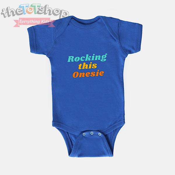 """Rocking this Onesie"" Custom 100% Cotton Bodysuit"