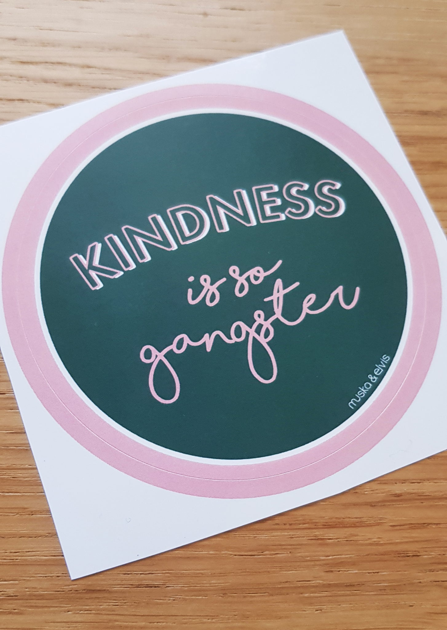Kindness is so gangster sticker 80mm circle