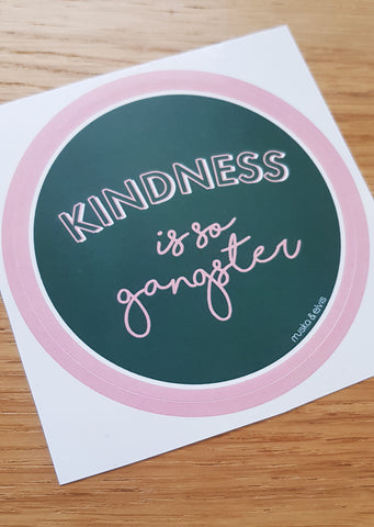 Kindness is so gangster sticker 80mm circle - various colours