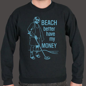 Beach Better Have My Money Sweater