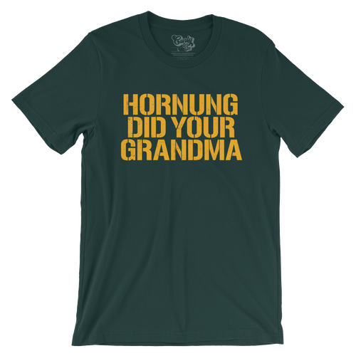 Hornung Did Your Grandma T-Shirt