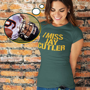 Green Bay Packers Chicago Bears I Miss Jay Cutler T-shirt