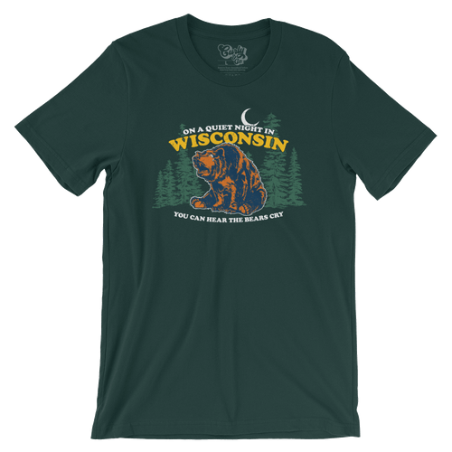 On a Quiet Night in Wisconsin You Can Hear the Bears Cry T-Shirt
