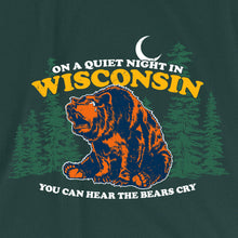 On a Quiet Night in Wisconsin You Can Hear the Bears Cry Tee