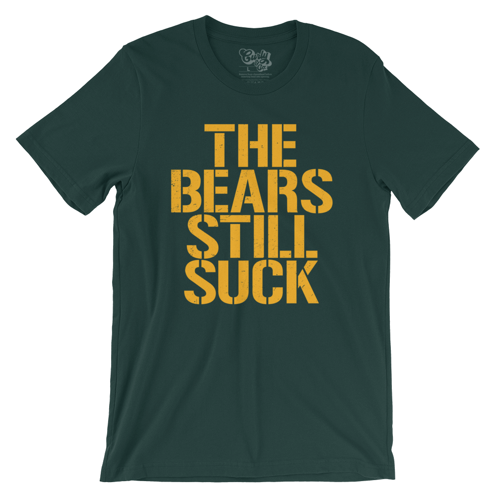 Green Bay Packers The Chicago Bears Still Suck T-shirt