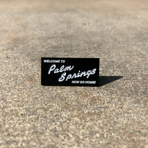 Welcome to Palm Springs Pin