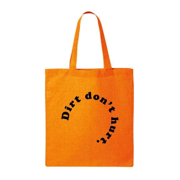 Dirt Don't Hurt Tote