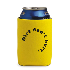Dirt Don't Hurt Koozie