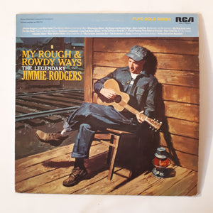 Jimmie Rodgers - My rough and rowdy ways